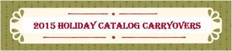 2015 Holiday Catalog Carryovers2