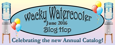 Wacky Watercooler New Catalog Hop 2016 June Banner