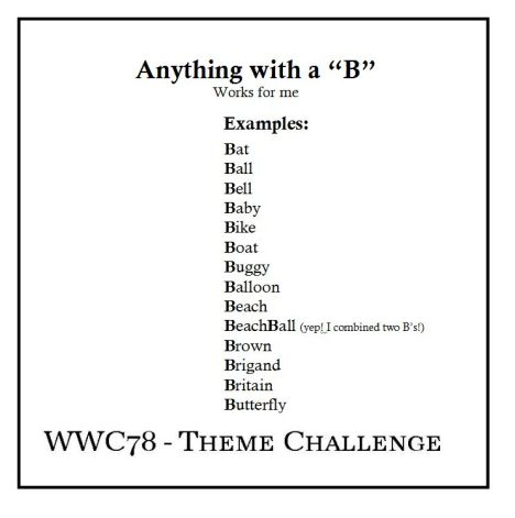 Watercooler Wednesday Challenge -WWC78 - Jean's Theme Challenge - Anything with a B