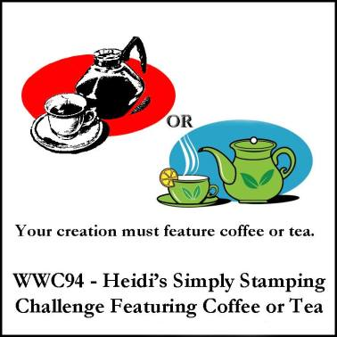wwc94-heidis-simply-stamping-challenge-featuring-coffee-or-tea-image
